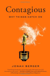 Jonah Berger: Contagious: Why Things Catch On