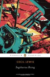 Cecil Lewis: Sagittarius Rising (Penguin Classics)