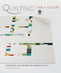 Yoshiko Jinzenji: Quilting Line and Color: Techniques and Designs for Abstract Quilts