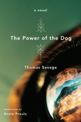 Thomas Savage: The Power of the Dog : A Novel