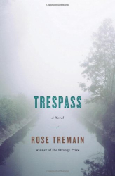 Rose Tremain: Trespass: A Novel