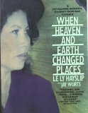 Le Ly Hayslip: When Heaven and Earth Changed Places: A Vietnamese Woman's Journey from War to Peace (Plume)