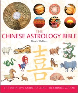 The Chinese Astrology Bible by Derek Walters