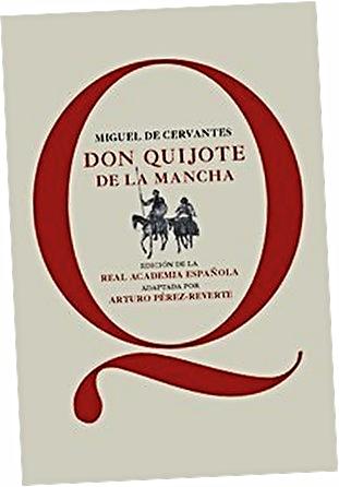Versión adaptada utilizada: Don Quijote de la Mancha. Edición de la Real Academia Española 2014. Adaptada por Arturo Pérez Reverte. Real Academia Española y Editorial Santillana: Madrid