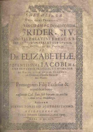 Title page of John Forbes, 'Genethliaca Friderici v. Comitis Palatini Rheni, et Elizabethæ ... primogeniti filij'