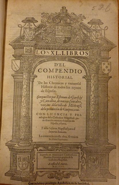 Esteban de Garibay, Los XL libros del Compendio historial… de todos los reynos de España (Antwerp, 1571) British Library C.75.e.4.