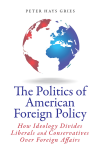 The Politics of American Foreign Policy