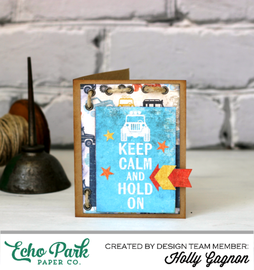 """Keep Calm card by Holly Gagnon with the """"Off Road"""" Mini Theme Collection by #EchoParkPaper"""