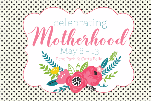 Celebrating motherhood With #EchoParkPaper and #CartaBellaPaper