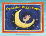 Kerry Lee Maclean: Peaceful Piggy Yoga