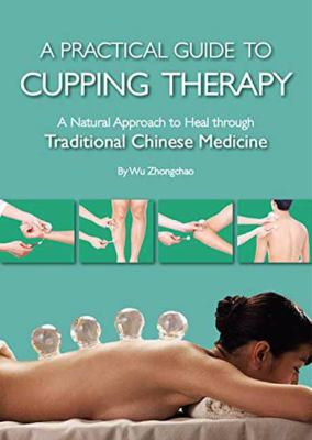 A Practical Guide to Cupping Therapy