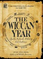 The Provenance Press guide to the Wiccan year: spells, rituals and holiday celebrations
