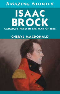 Isaack Brock - Canada's hero in the war of 1812