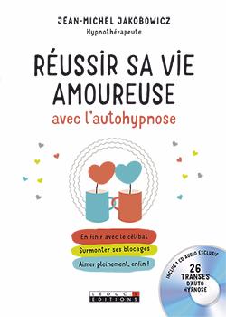Réussir sa vie amoureuse avec l'autohypnose _c1